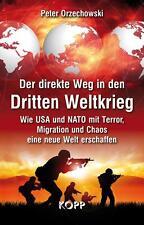 Der direkte Weg in den Dritten Weltkrieg von Peter Orzechowski (2015,...