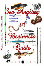 Sea Angling Beginners Guide  RRP 9.99. Rigs, traces, Baits, fish Identification.
