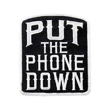 Put The Phone Down  4 INCH  MC BIKER PATCH