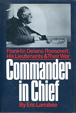 Commander in Chief: Roosevelt, His Lieutenants and Their War-1st Edition/DJ-1987