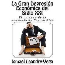 La Gran Depresión Económica Del Siglo XXI : El Colapso de la Economía de...