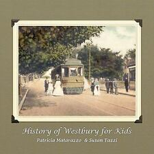 History of Westbury for Kids by Patricia Matarazzo and Susan Tazzi (2010,...