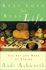 Real Love for Real Life: The Art and Work of Caring-ExLibrary