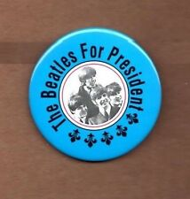 "Scarce The Beatles for President Collectible Pin Pinback Button 2 1/2"" round"