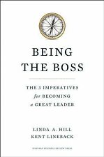 Being the Boss : The 3 Imperatives for Becoming a Great Leader by Kent L....