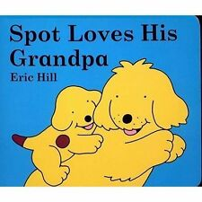 Spot Loves His Grandpa, Hill, Eric, Good Condition, Book