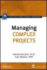 Managing Complex Projects (The IILWiley Series in Project Management)