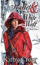 Scarlet and the White Wolf, Book One by Kirby Crow (Paperback / softback, 2008)