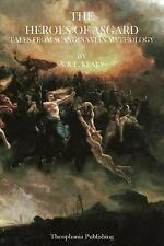 The Heroes of Asgard : Tales from Scandinavian Mythology by A. & E. Keary...