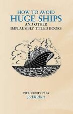 How to Avoid Huge Ships: And Other Implausibly Titled Books (Humour),