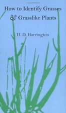How to Identify Grasses : And Grasslike Plants by H. D. Harrington (1977,...