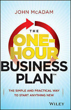 The One-Hour Business Plan: The Simple and Practical Way to Start Anything...