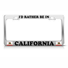 RATHER BE IN CALIFORNIA Metal Heavy Duty Chrome License Plate Frame Tag Border