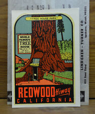 ORIGINAL VINTAGE TRAVEL DECAL REDWOODS TREE HOUSE AUTO TRAILER LUGGAGE RV OLD CA