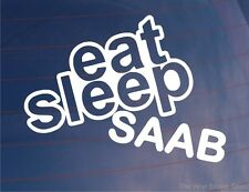 EAT SLEEP SAAB Funny EURO Car/Window/Bumper/Laptop Vinyl Sticker/Decal