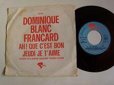 """DOMINIQUE BLANC-FRANCARD : Ah! Que c'est bon / Jeudi je t'aime 7"""" RIVIERA 121471"""