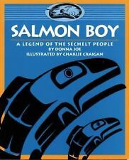 Salmon Boy: A Legend of the Sechelt People (Legends of the Sechelt Nat-ExLibrary