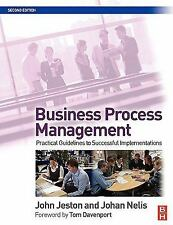 Business Process Management : Practical Guidelines to Successful Implementations