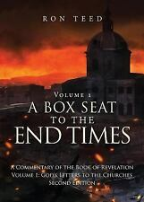 A Box Seat to the End Times : A Commentary of the Book of Reve (FREE 2DAY SHIP)