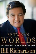 Between Worlds: The Making of an American Life, Richardson, Bill, Good Book