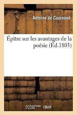 Epitre Sur les Avantages de la Poesie by De Cournand-A (2013, Paperback)