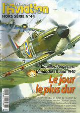 FANA DE L AVIATION HS N° 44 LE JOUR LE PLUS DUR : BATAILLE D'ANGLETERRE 18/08/40