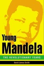 Young Mandela : The Revolutionary Years by David James Smith (2010, Hardcover)
