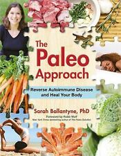 The Paleo Approach for Autoimmune Disease Sarah Ballantyne PhD Paperback WT70939