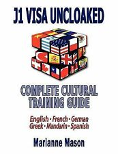 J1 VISA UNCLOAKED - Complete Cultural Training Guide: English  French  German  G