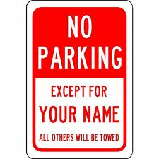 """Personalized No Parking Except For Your Name Sign Aluminum Metal Red 8"""" x 12"""""""