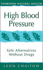 High Blood Pressure: Safe Alternatives without Drugs by Leon Chaitow...