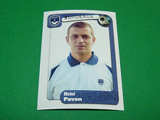 N°64 MICHEL PAVON GIRONDINS BORDEAUX LESCURE PANINI FOOT 2005 FOOTBALL 2004-2005