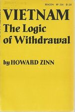 VIETNAM THE LOGIC OF WITHDRAWAL HOWARD ZINN 1967