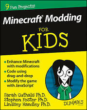 Minecraft Modding for Kids For Dummies by Sarah Guthals, Stephen Foster, Lindsey