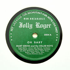 """MARTY GROSS & THE CELLAR BOYS """"Oh Baby"""" JOLLY ROGER 2004 [78 RPM]"""