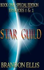 Star Guild: Book One - Episode One : The Attack by Brandon Ellis (2013,...