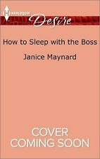 The Kavanaghs of Silver Glen: How to Sleep with the Boss by Janice Maynard...