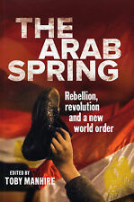 The Arab Spring: Rebellion, revolution, and a new world order  Very Good Book