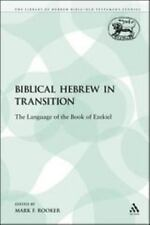 Biblical Hebrew in Transition: The Language of the Book of Ezekiel (The Library