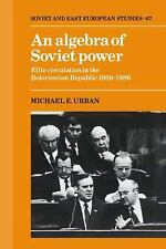 An Algebra of Soviet Power: Elite Circulation in the Belorussian Republic 1966-8