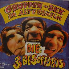 """DIE 3 BESOFFKIS - GRUPPEN - SEX IM ALTERSHEIM -  Single 7"""" (I244)"""
