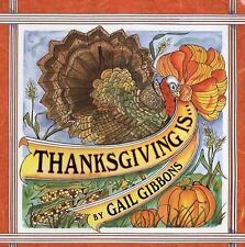 Thanksgiving Is... by Gail Gibbons (2004, Picture Book, Teacher's Edition of...