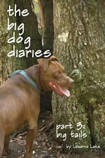 Big Tails : The Big Dog Diaries Part 3 by Lazarus Lake (2013, Paperback)