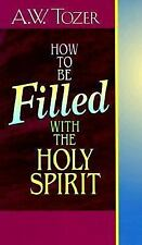 How to Be Filled With the Holy Spirit - Tozer, A. W. - Paperback