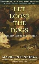 A Detective Murdoch Mystery: Let Loose the Dogs Vol. 4 by Maureen Jennings...