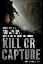 Kill or Capture: How a Special Operations Task Force Took Down a Notorious al Qa