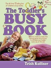 The Toddler's Busy Book: 365 Creative Games and Activities to Keep Your 1 1/2- t