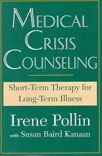 Medical Crisis Counseling: Short-Term Therapy for Long-Term Illness by Pollin,