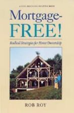 Mortgage-Free!: Radical Strategies for Home Ownership (Real Goods Sola-ExLibrary