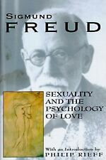 Sexuality and the Psychology of Love by Sigmund Freud (1997, Paperback)
